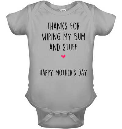 Thanks For Wiping My Bum And Stuff Onesie Gift For Mom