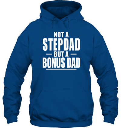 Not A Stepdad but A Bonus Dad Shirt Gift For Dad