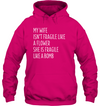 My Wife Isn't Fragile Like A Flower T Shirt Gift For Wife