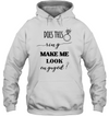 Does This Ring Make Me Look Engaged T Shirt Gift For Her