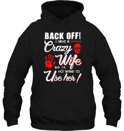 Back off i have a crazy wife