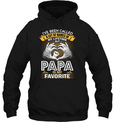 I've Been Called A Lot Of Names Papa Is My Favorite, Gifts For Dad, Gift For Father, Men Shirt, Dad Shirt, Special Gift For Him, Unisex Shirt, Plus Size Shirt