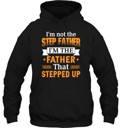I'm Not Your Step Father Shirt Gift For Step Dad