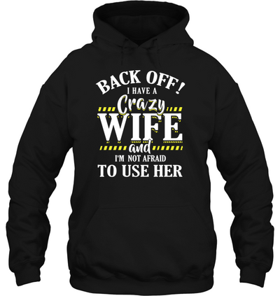 Back Of I Have A Crazy Wife T-shirts Gift For Husband