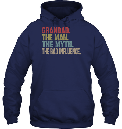 Grandad The Man The Myth The Bad Influence Shirt Gift For Grandpa
