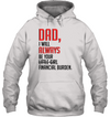Dad i will always be your fiancial burden, dad gifts, dad shirt, gifts for dad
