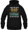 I Have Two Titles Dad And Stepdad T-shirt Gift For Stepdad