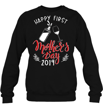 Happy First Mother's Day 2019 Shirt Gift For Mom