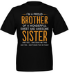 I'm a proud Brother of a woderful sweet and awesome Sister and Yes she gave me this and yes she thinks this is Funny Shirts