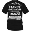 I am a proud fiance of a awesome fiancee,  fiancee shirt, gifts for fiancee famth