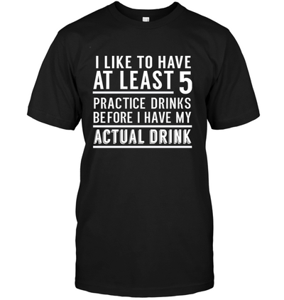 At lease 5 drinks, gift for drinking lovers, drinking lover shirts