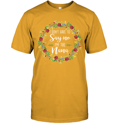 I'm The Nana, Gifts For Mom, Gift For grandMother, Women Shirt, Grandma Shirt, Special Gift For Her, Unisex Shirt, Plus Size Shirt