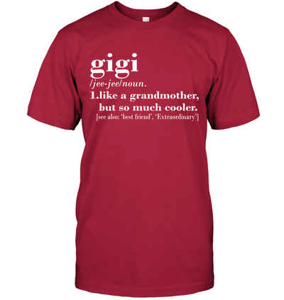 Gigi Like Grandmother But Much Cooler Shirt Gifts For Grandma