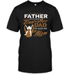 Any man can be a father dad to also be a mom, dad shirt, gifts for dad