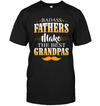 Fathers make the best grandpas,grandpas shirt, gifts for grandpas, gifts for dad