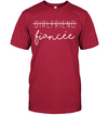 Fiancee gift apparel,fiancee shirt, gifts for fiancee, mother's gift , mother's day gift