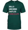 Uncle Life Dolls Unicorns Castles Shirt Gift For Uncle