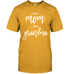 First Mom Now Grandma T Shirt Special Gift For Mom For Grandma