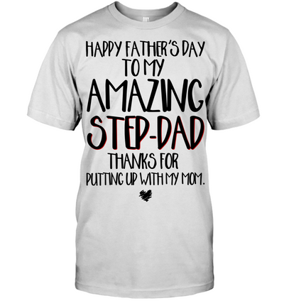Happy Father's Day To My Amazing Stepdad Shirt - Gift For Stepdad