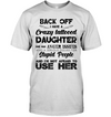 Gift For Mom I Have A Crazy Tattooed Daughter T-shirt