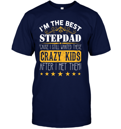 Wanted Kids After Met Them T-shirt Gift For Stepdad
