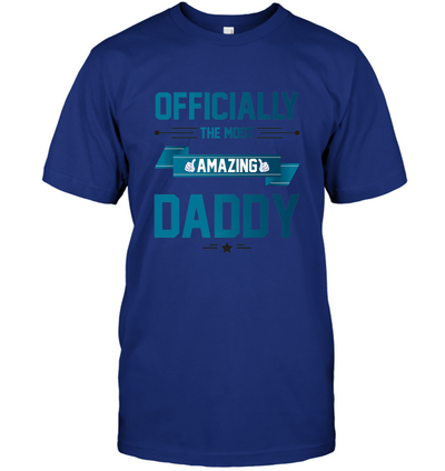 Officially The Most Amazing Daddy T Shirt Gift For Dad