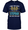 I Have Two Titles Dad And Stepdad Navy T-shirt