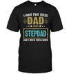 I Have Two Titles Dad And Stepdad Black T-shirt