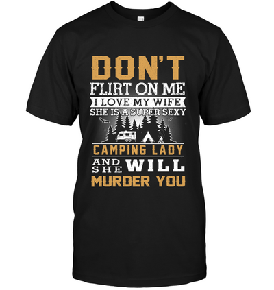 Don't Flirt On Me I Love My Wife Shirt Gift For Husband