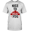 Nice To Meat You T Shirt