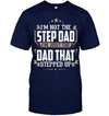 I Am The Dad That Stepped Up T-shirt Gift For Stepdad