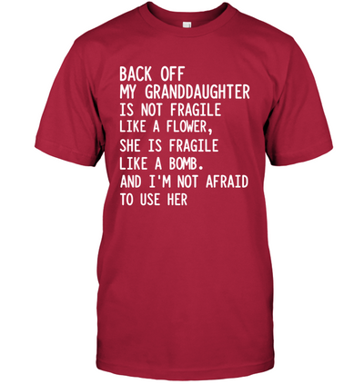 G2 Back off - my granddaughter is not fragile like a flower shirt