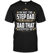 I Am The Dad That Stepped Up Black T-shirt