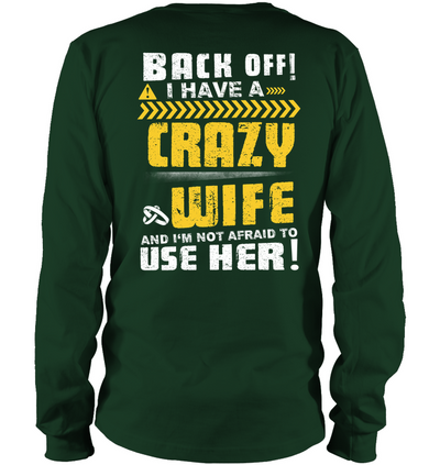 Back Off I Have A Crazy Wife Shirt Gift For Husband