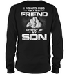 I Asked God For A Friend He Sent Me My Son Shirt Gift For Dad