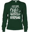 Anyone Can Be A Father Special To Be A Stepdad T Shirt Gift For Step Dad