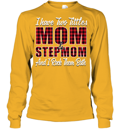 I Have Two Titles Mom And Stepmom Checkered T Shirt Gift For Mom For Stepmom