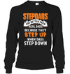 Stepdads Are Better Than Real Dads Shirt Gift For Step Dad