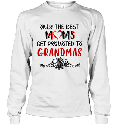Only The Best Moms Get Promoted To Grandmas Shirt Gift For Mom