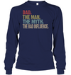 Dad The Man The Myth The Bad Influence Shirt Gift For Dad