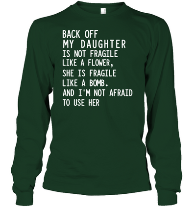 My Daughter Fragile Like A Bomb T Shirt Gift For Dad