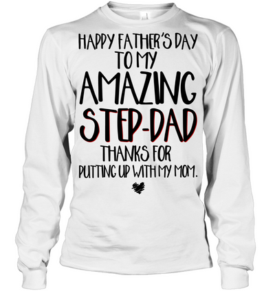 Happy Father's Day To My Amazing Stepdad Shirt Gift For Stepdad