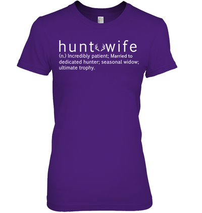 Hunt Wife Incredible Patient T Shirt Gift For Wife