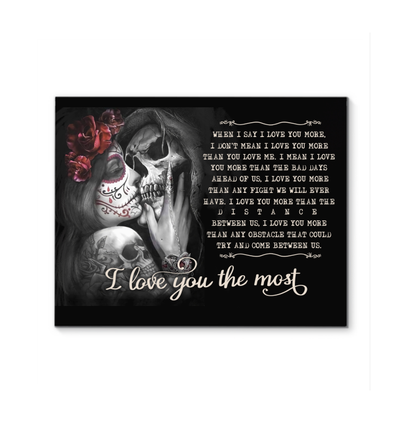 Skull Flower I Love You The Most Canvas Gift For The Loved One
