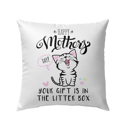 Happy Mother's Day! Your Gift Is In The Litter Box Shirt Tank Mug Poster Throw Pillow Gift For Mom