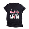 My Favorite Teacher Calls Me Mom Shirt Gift For Mom