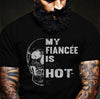 My fiancee is hot shirt GST