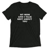 My Mom And I Talk Shit About You Funny Sarcasm T-Shirt Sarcastic Gift