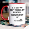 If At First Don't Succeed Try Try Again Second Born Mug Gift For Mom