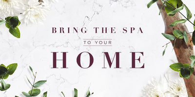 Bring the Spa to your Home